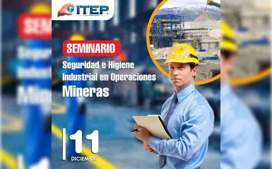 Seguridad e higiene industrial en operaciones mineras